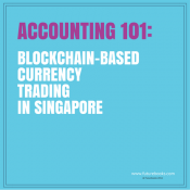 Accounting for bitcoin and other blockchain trading businesses in  Singapore